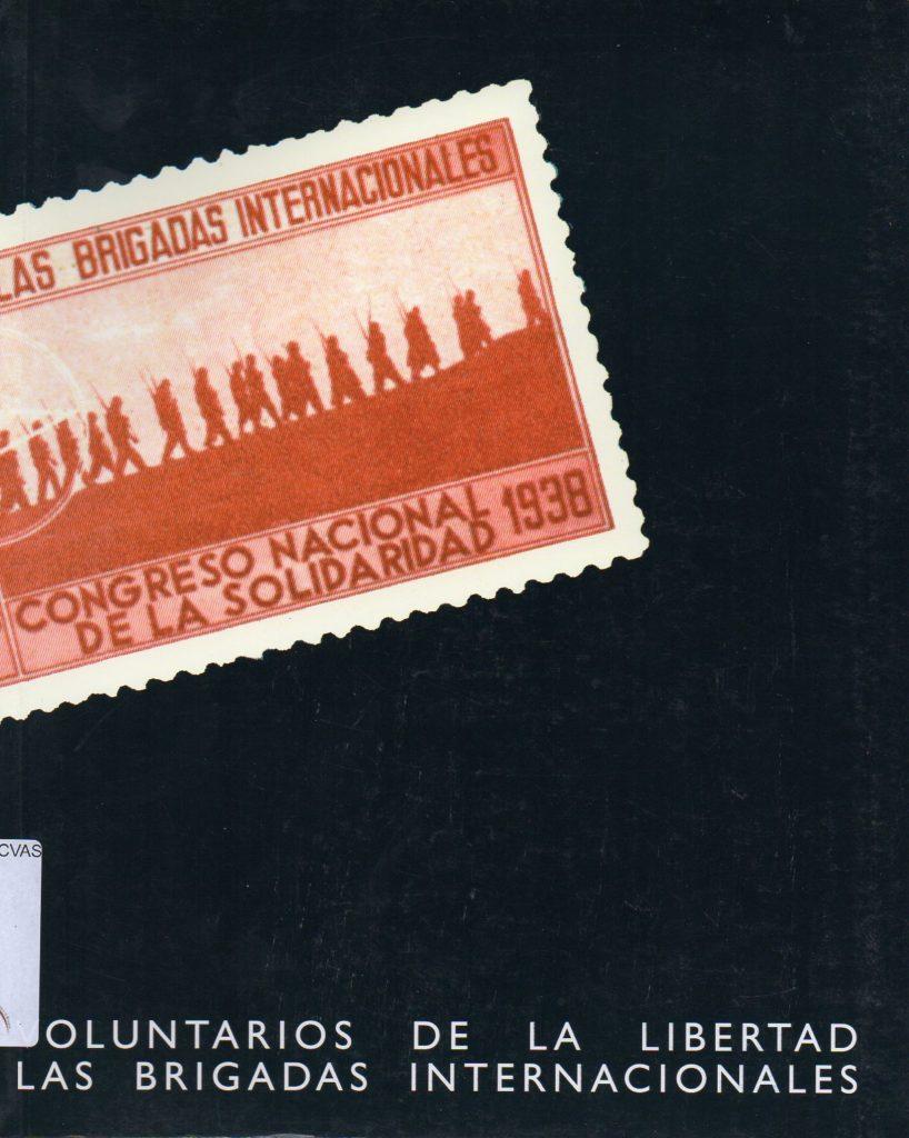 Voluntarios de la libertad : las Brigadas Internacionales