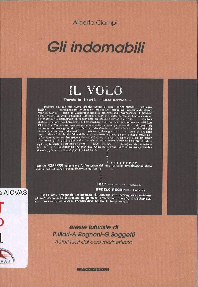Gli indomabili : eresie futuriste di P. Illari, A. Rognoni, G. Soggetti