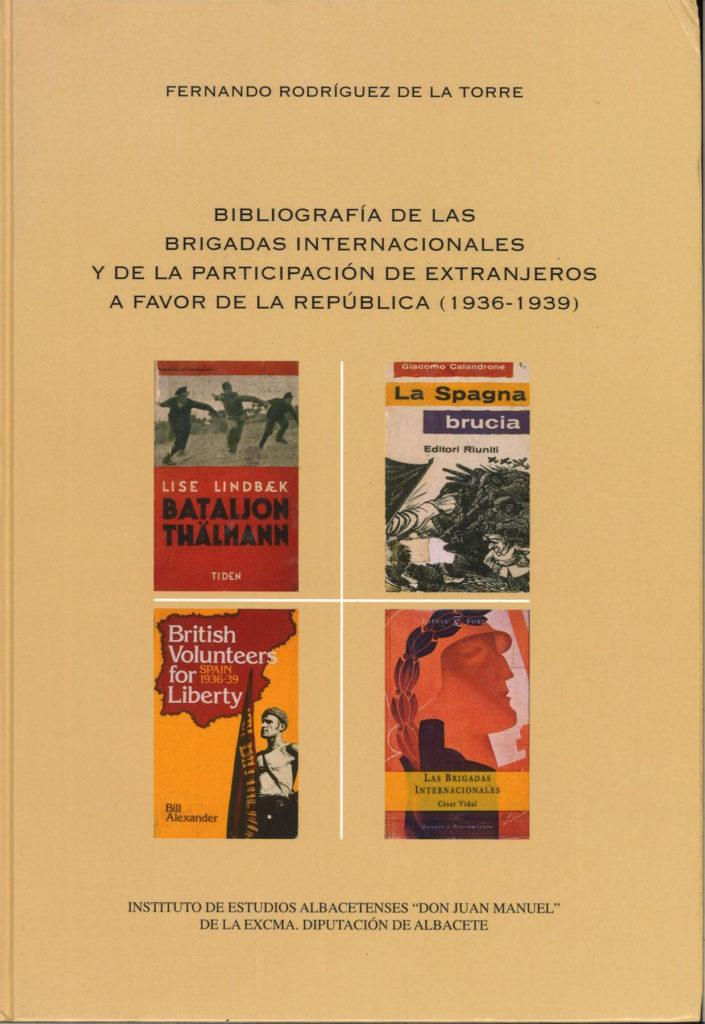 Bibliografia de las brigadas internacionales y de la participación de extranjeros a favor de la República : (1936-1939)    Fernando Rodríguez De La Torre