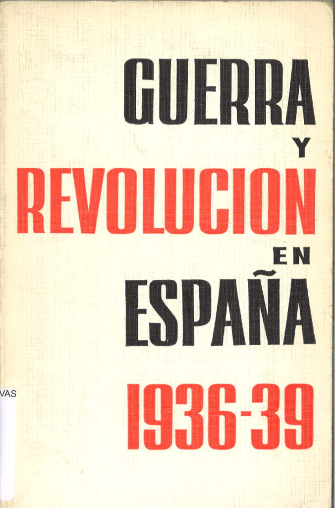 Guerra y revolucion en Espana 1936-1939, V. 3