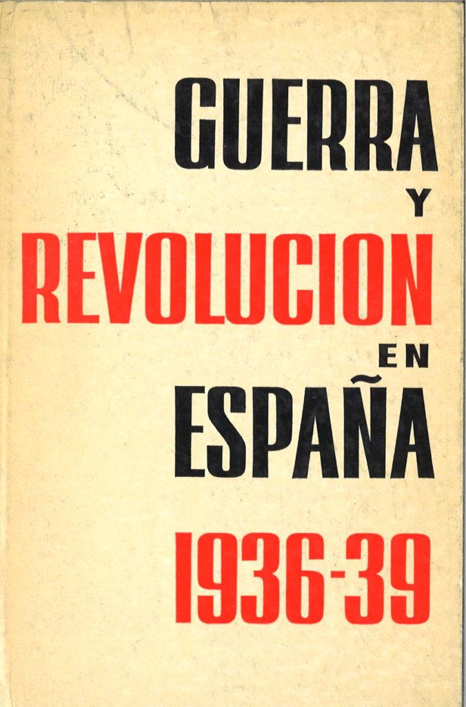 Guerra y revolucion en Espana 1936-1939, V. 4