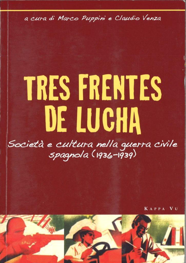 Tres frentes de lucha : società e cultura nella guerra civile spagnola, 1936-1939