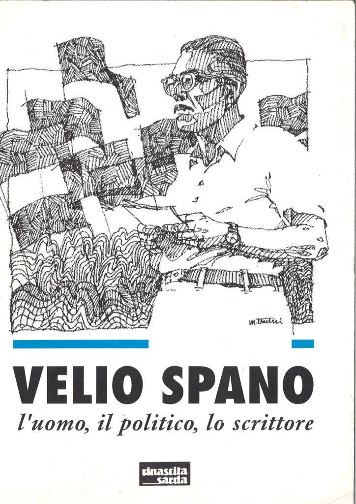 Velio Spano : l'uomo, il politico, lo scrittore