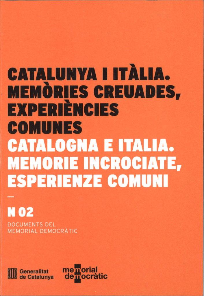 Catalunya i Italia, memories creuades, experiencies comunes = Catalogna e Italia, memorie incrociate, esperienze comuni.