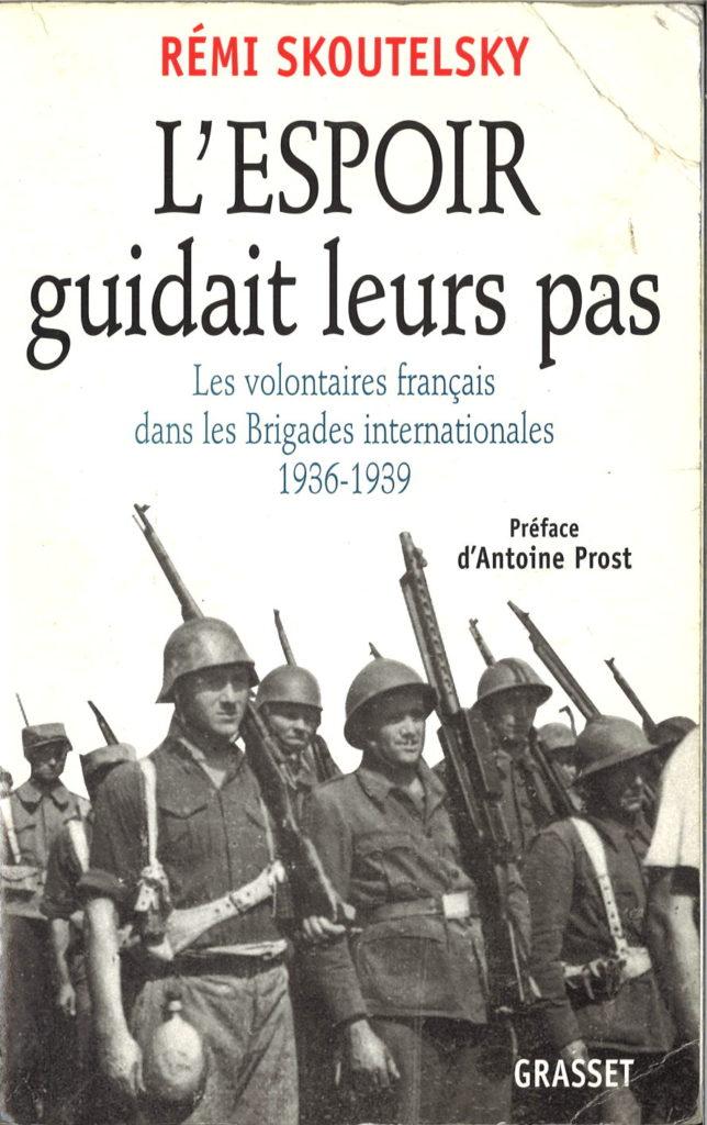 L' espoir guidait leurs pas : les volontaires français dans les Brigades internationales, 1936-1939