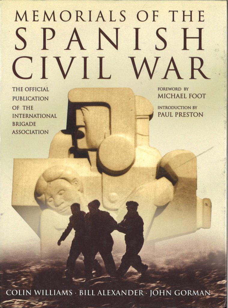 Memorials of the Spanish Civil War : the Official publication of the International Brigade Association