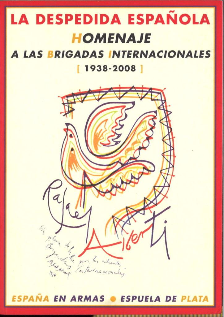 Despedida Espanola : homenaje a las Brigadas Internacionales (1938-2008)