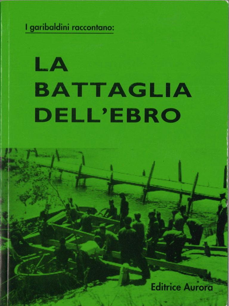 La battaglia dell'Ebro : i garibaldini raccontano