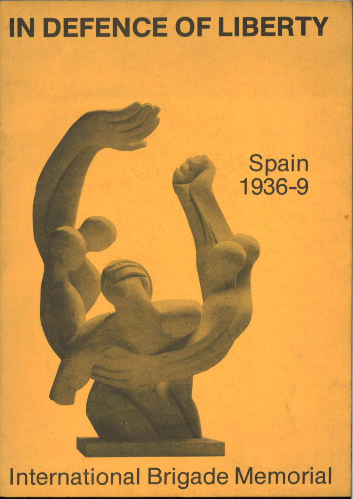 In defence of liberty : Spain 1936-9 ; International Brigade Memorial