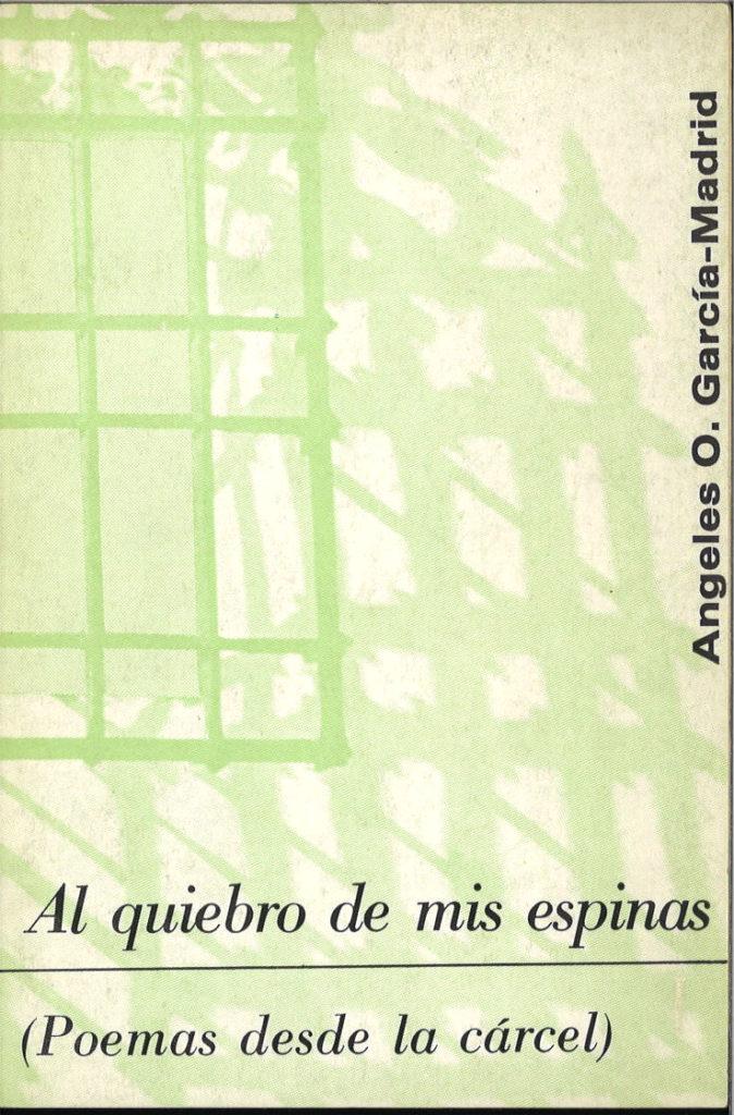 Al quiebro de mis espinas : poemas desde la carcel