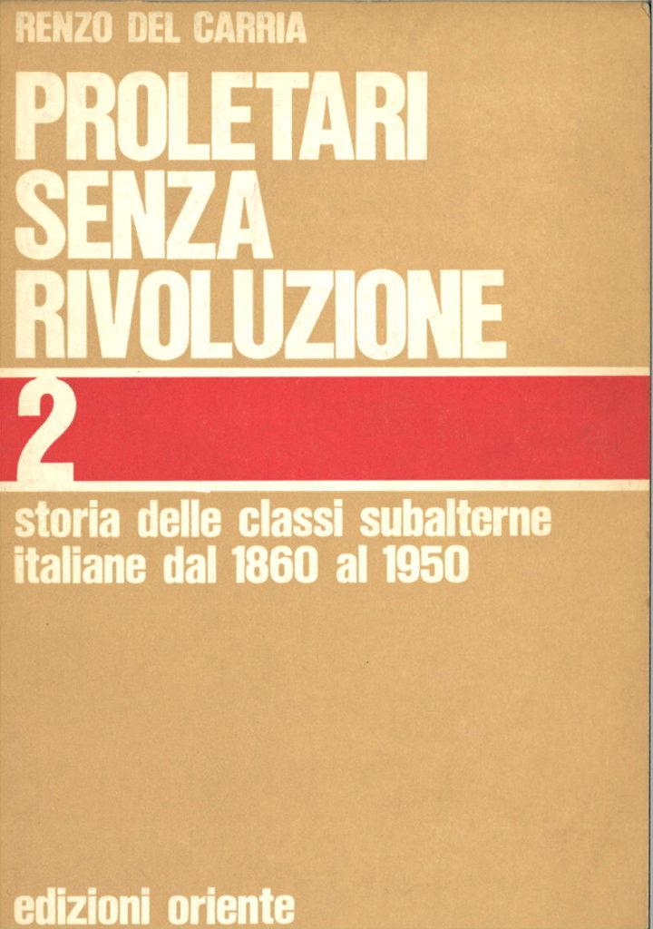 Proletari senza rivoluzione : storia delle classi subalterne italiane dal 1860 al 1950. V. 2.