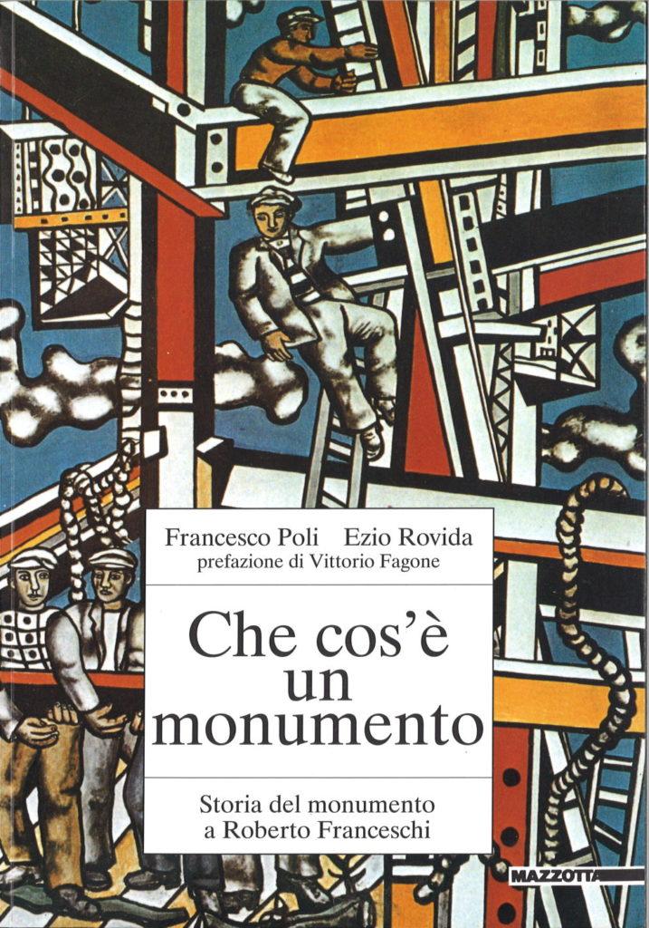 Che cos'è un monumento : storia del monumento a Roberto Franceschi