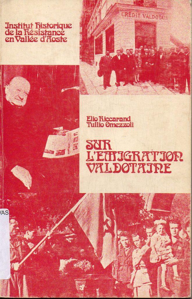 Sur l'emigration valdotaine : les donnees economiques et sociales (1700-1939), une antologie de la presse (1913-1939)