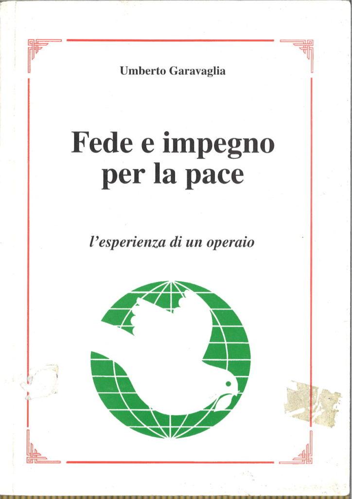 Fede e impegno per la pace : l'esperienza di un operaio