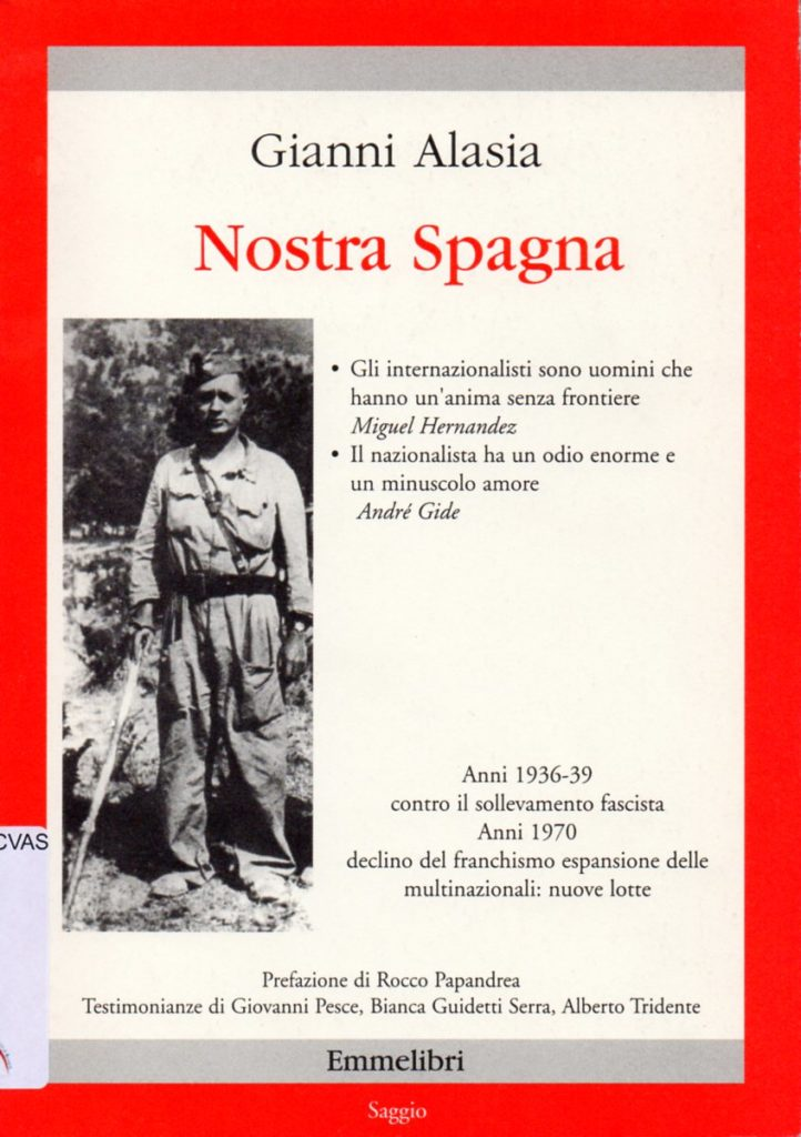 Nostra Spagna : anni 1936-39 contro il sollevamento fascista; anni 1970 declino del franchismo, espansione delle multinazionali: nuove lotte