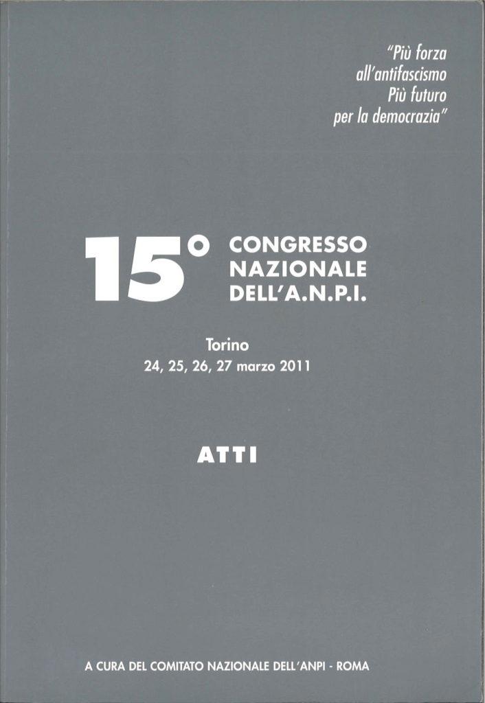 15. congresso nazionale dell'ANPI : Torino: 24,25,26,27 marzo 2011 : atti