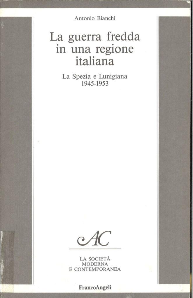La guerra fredda in una regione italiana : La Spezia e Lunigiana 1945-1953