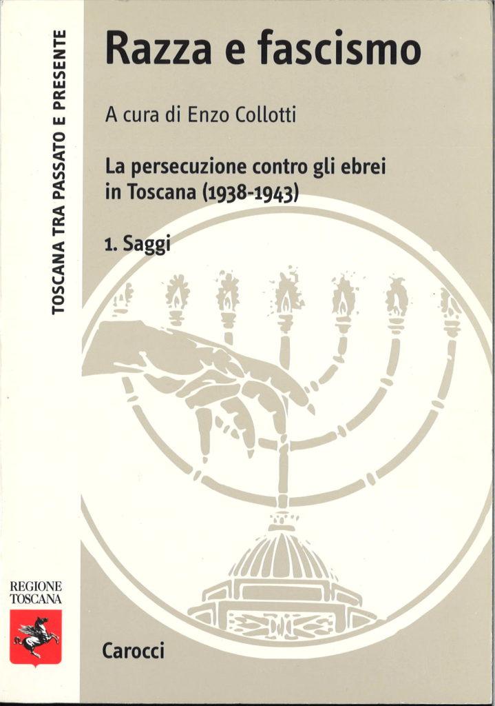 Razza e fascismo : la persecuzione contro gli ebrei in Toscana, 1938-1943. V.1 Saggi