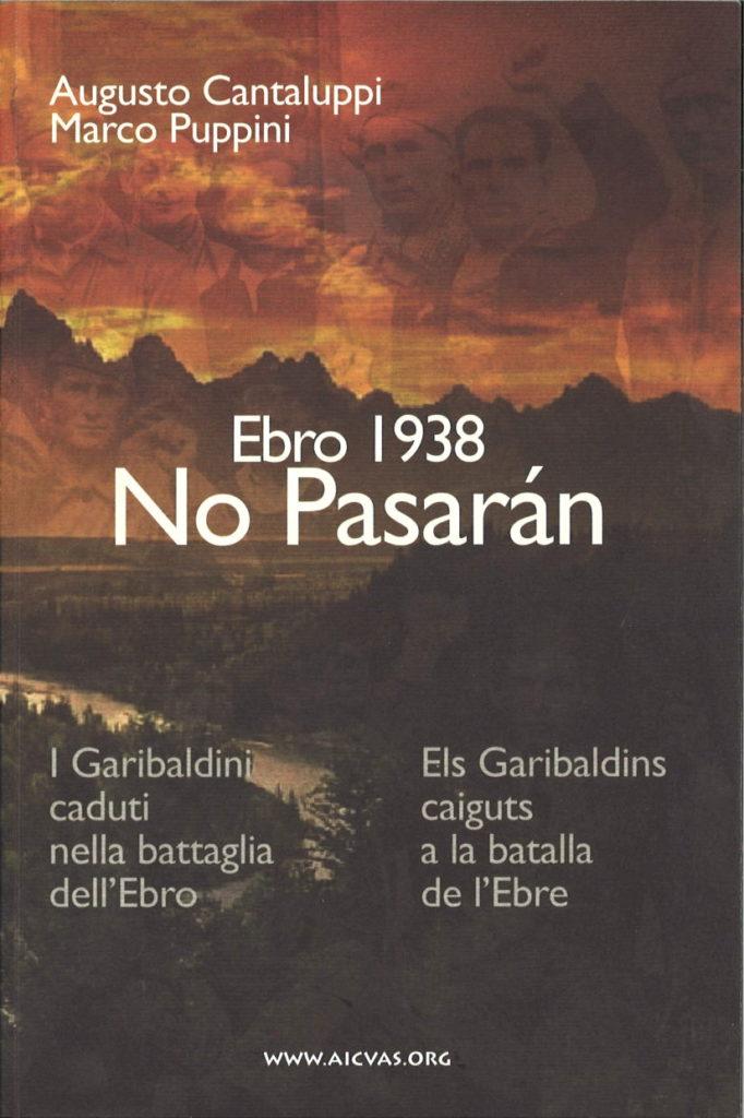 Ebro 1938 no pasaran : i garibaldini caduti nella battaglia dell'Ebro