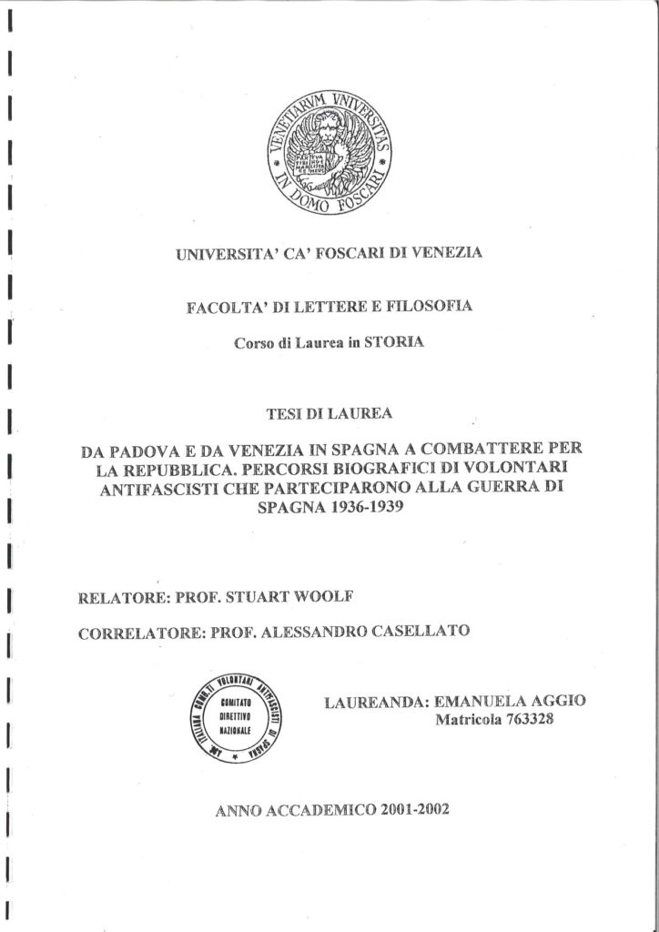 Da Padova e da Venezia in Spagna a combattere per la Repubblica, percorsi biografici di volontari antifascisti che parteciparono alla guerra di Spagna, 1936-1939