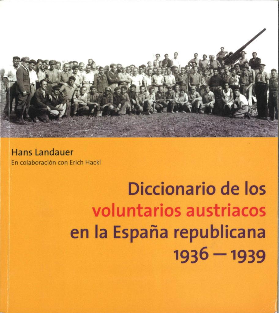 Diccionario de los voluntarios austriacos en la Espana republicana, 1936-1939