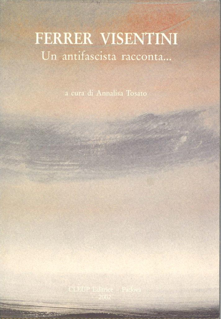 Ferrer Visentini : un antifascista racconta…