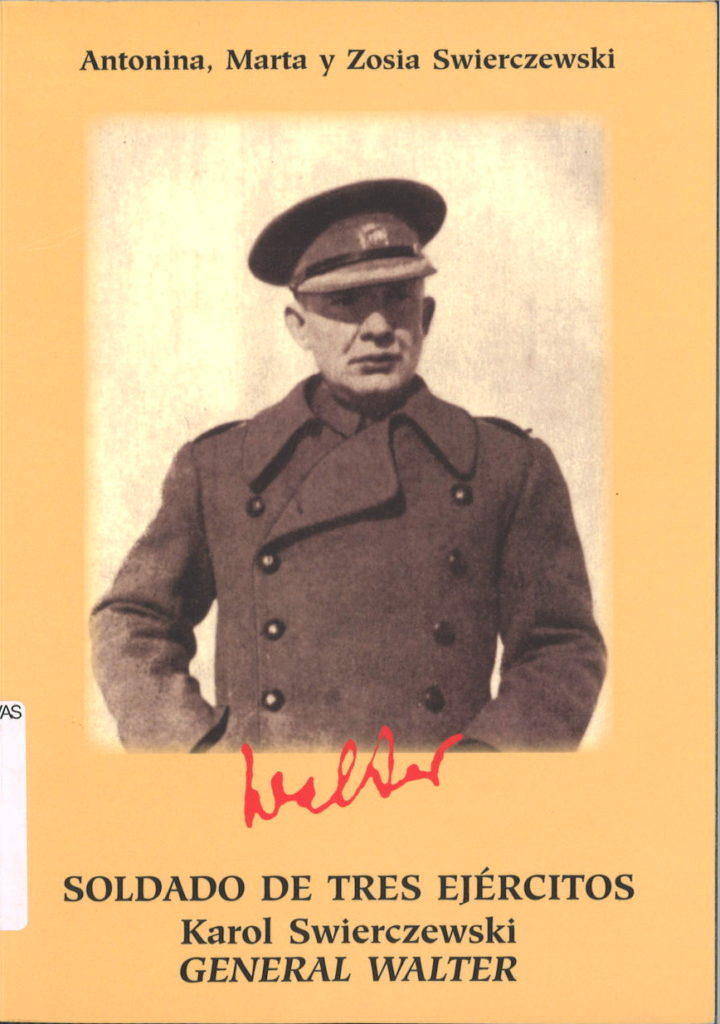Soldado de tres ejercitos : Karol Swierczewscki, general Walter
