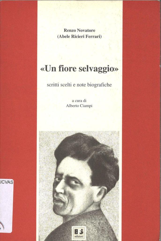 Un fiore selvaggio : scritti scelti e note biografiche