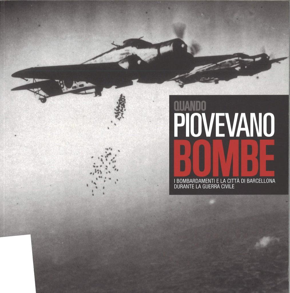 Quando piovevano bombe : i bombardamenti e la città di Barcellona durante la guerra civile