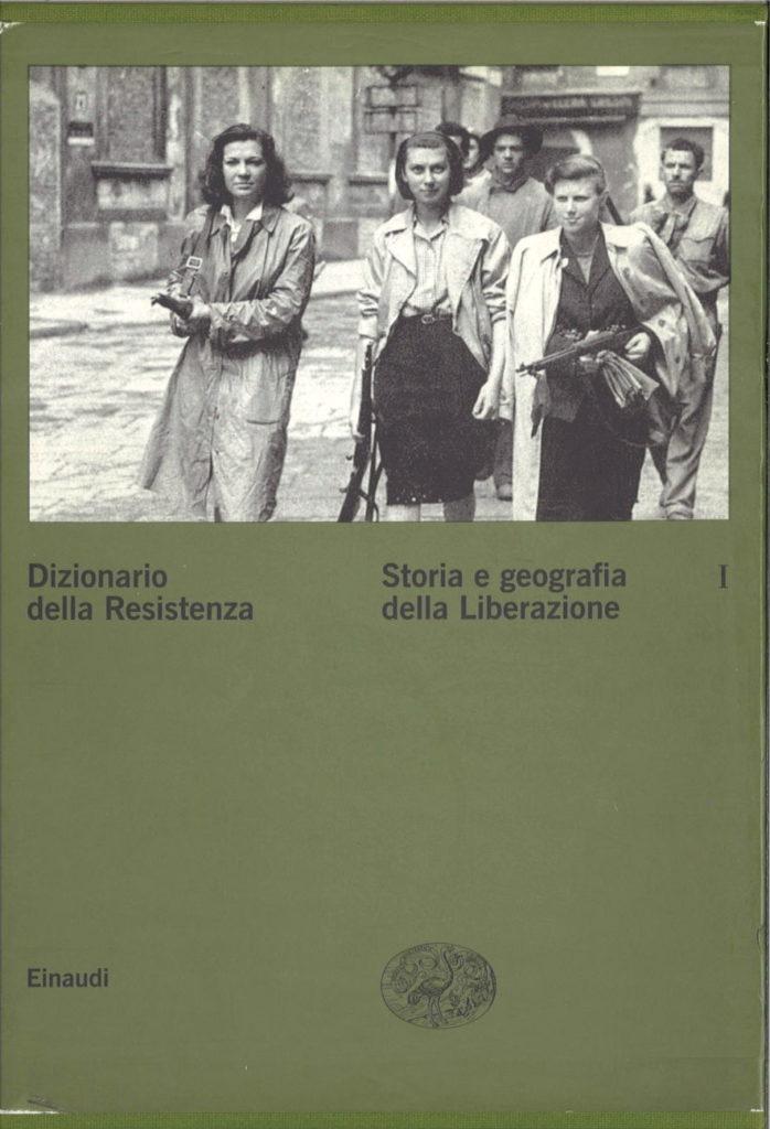 Dizionario della Resistenza, V. 1: Storia e geografia della liberazione