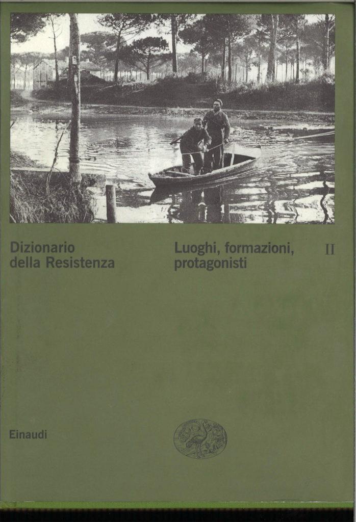 Dizionario della Resistenza, V. 2: Luoghi, formazioni, protagonisti