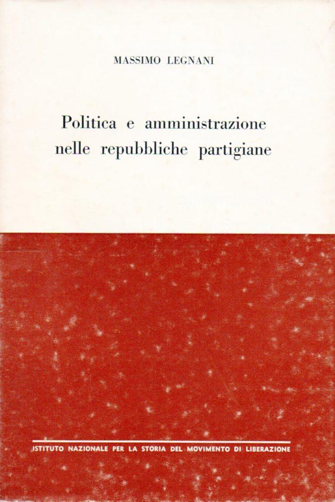 Politica e amministrazione nelle repubbliche partigiane :