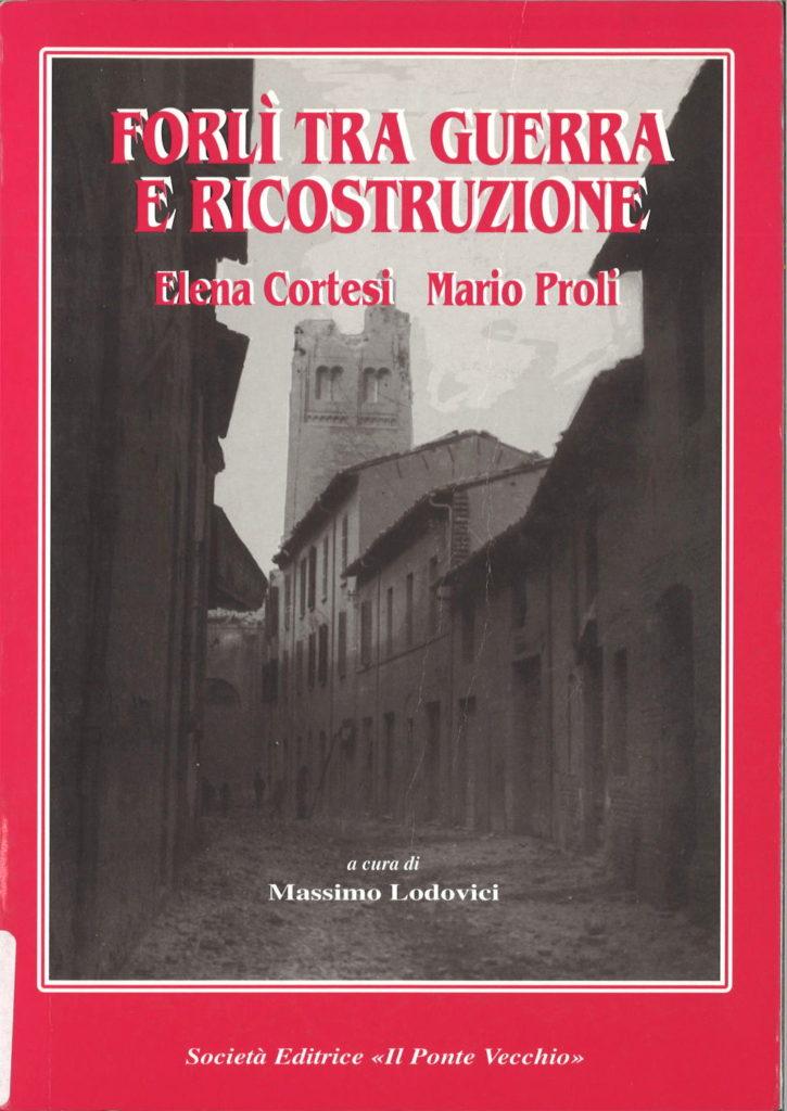 Forlì tra guerra e ricostruzione
