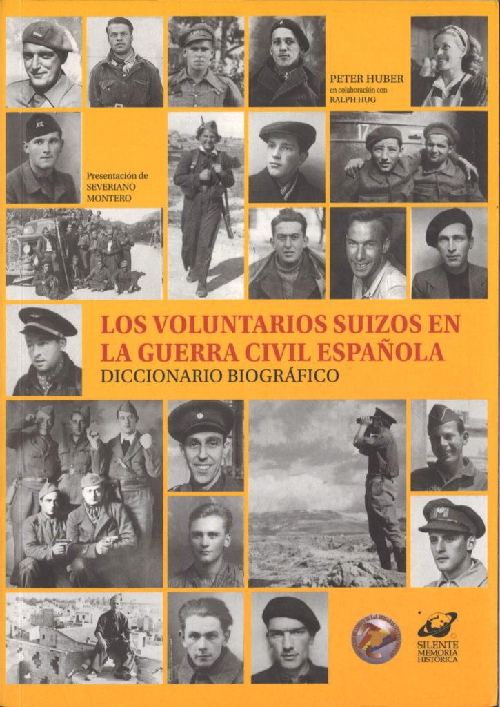 Los voluntarios suizos en la Guerra Civil Espanola : diccionario biografico