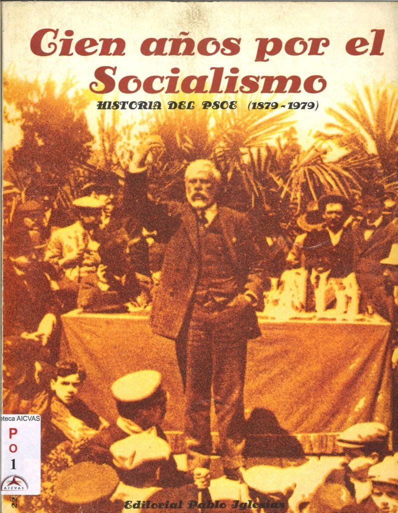 Cien anos por el socialismo : historia del PSOE (1879-1979)