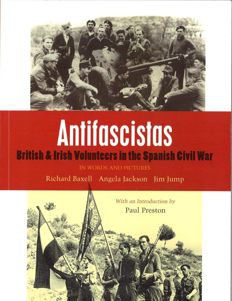 Antifascistas : British and Irish volunteers in the Spanish civil war : in words and pictures