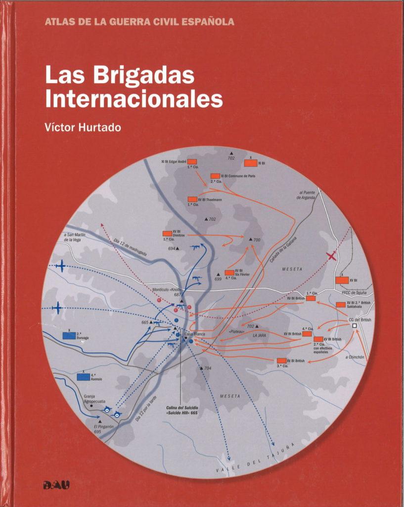 Las Brigadas Internacionales : Atlante de la guerra civil espanola
