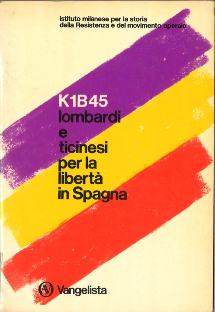 K1 B45, lombardi e ticinesi per la libertà in Spagna