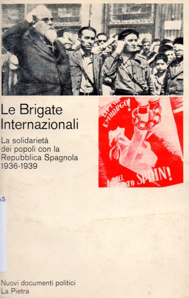 Le Brigate internazionali : la solidarietà dei popoli con la Repubblica spagnola