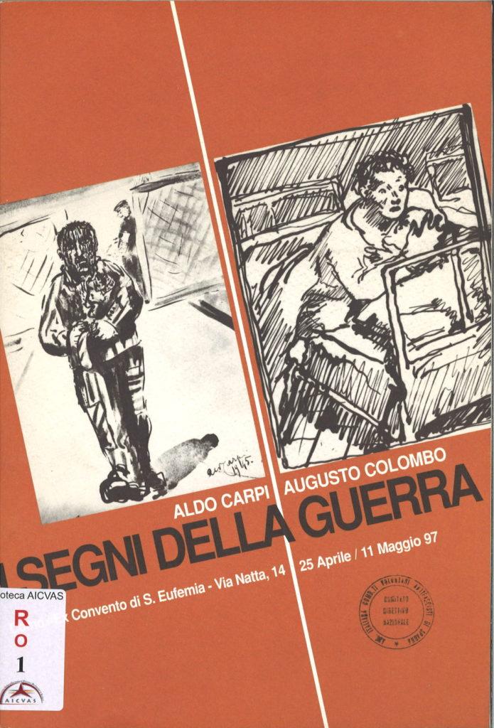 I segni della guerra : Aldo Carpi, Augusto Colombo