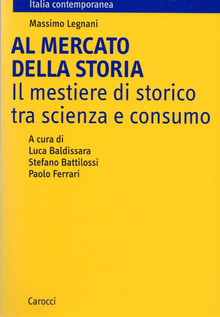 Al mercato della storia : il mestiere di storico tra scienza e consumo