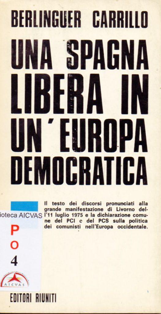 Una Spagna libera in un'Europa democratica