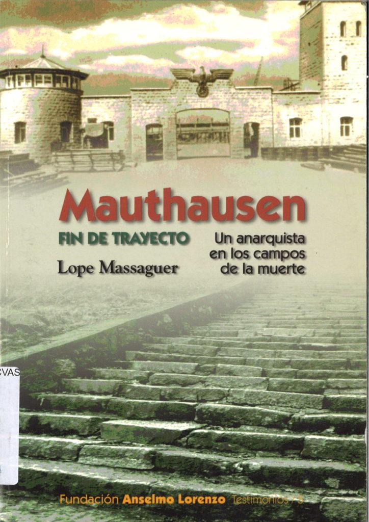 Mauthausen : fin de trayecto : un anarquista en los campos de la muerte