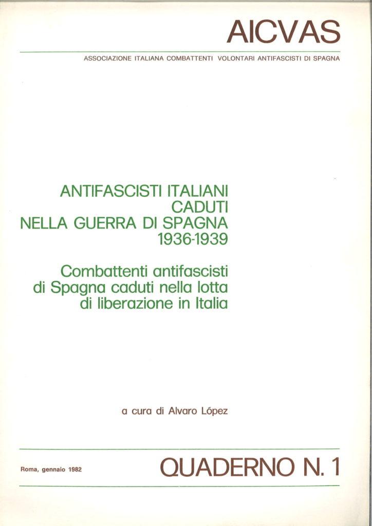 Antifascisti italiani caduti nella guerra di Spagna 1936-1939 : combattenti antifascisti di Spagna caduti nella lotta di liberazione in Italia