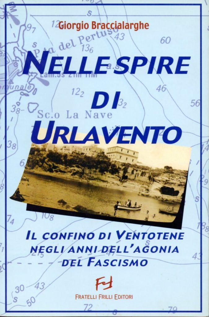 Nelle spire di Urlavento : il confino di Ventotene negli anni dell'agonia del fascismo