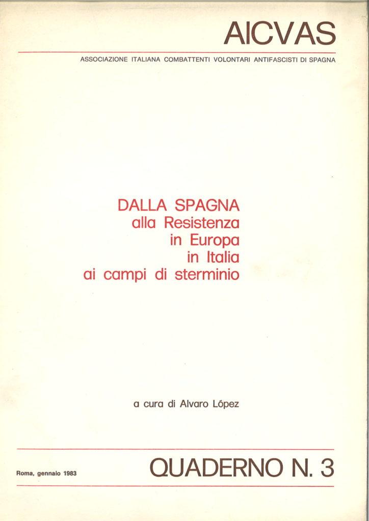Dalla Spagna alla Resistenza in Europa in Italia ai campi di sterminio