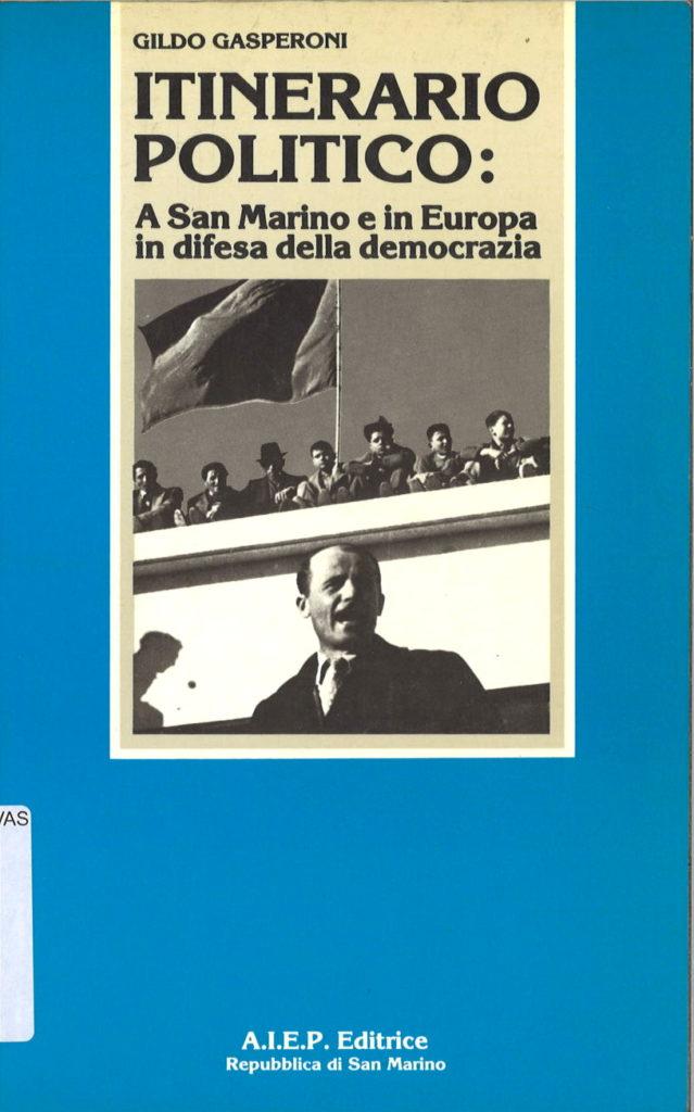 Itinerario politico: a San Marino e in Europa in difesa della democrazia