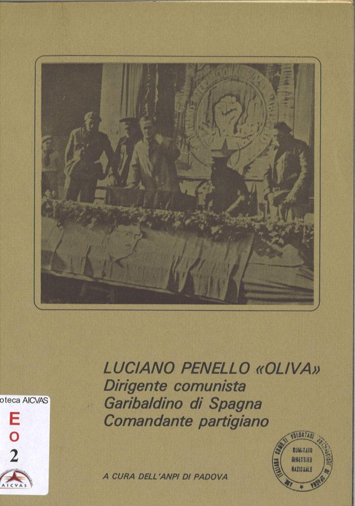 Luciano Penello Oliva, dirigente comunista, garibaldino di Spagna, comandante partigiano