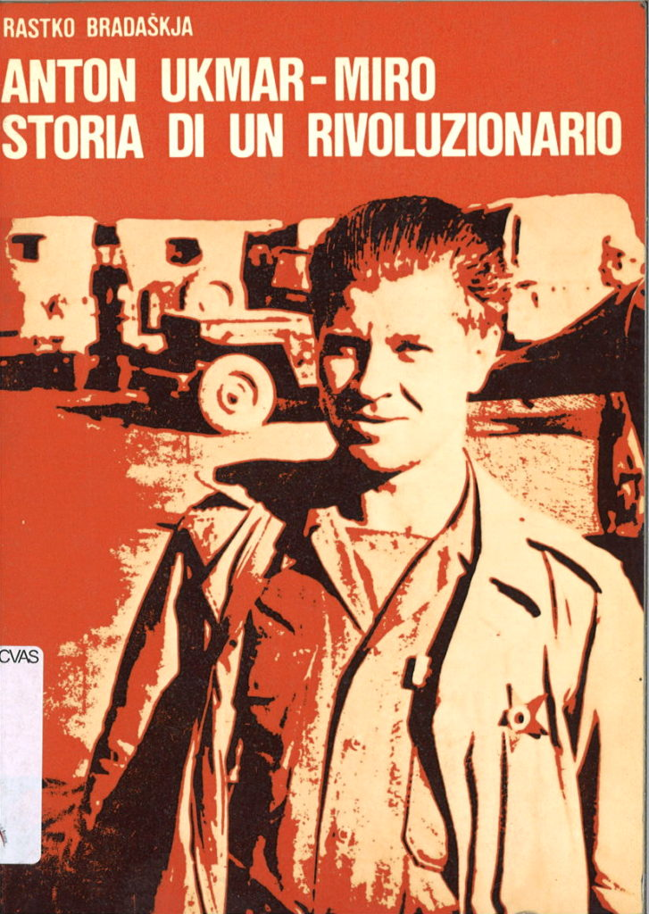Anton Ukmar (Miro) : storia di un rivoluzionario